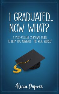 I Graduated…Now What?