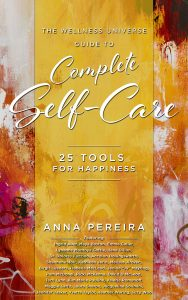 The Wellness Universe Guide to Complete Self-Care – 25 Tools for Happiness